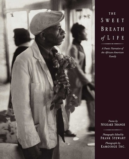 The Sweet Breath of Life : A Poetic Narrative of the African-American Family