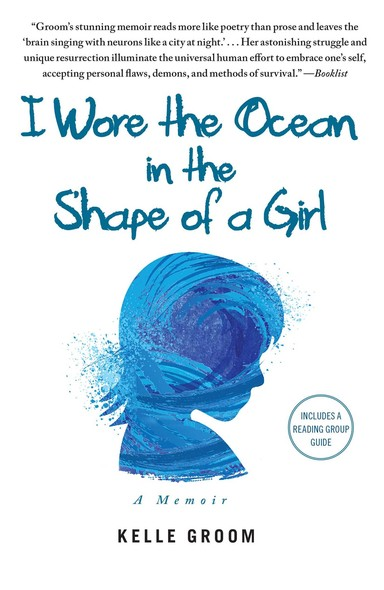 I Wore the Ocean in the Shape of a Girl : A Memoir