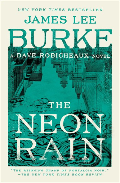 The Neon Rain : A Dave Robicheaux Novel