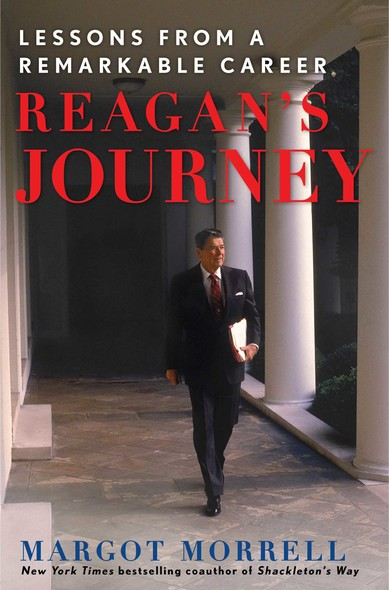 Reagan's Journey : Lessons From a Remarkable Career