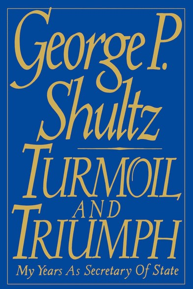 Turmoil and Triumph : Diplomacy, Power, and the Victory of the American Deal
