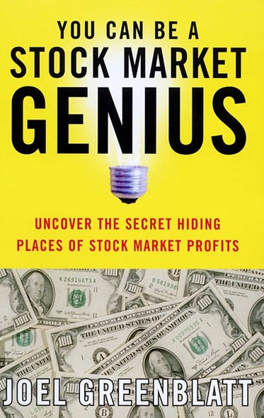 You Can Be a Stock Market Genius : Uncover the Secret Hiding Places of Stock Market P