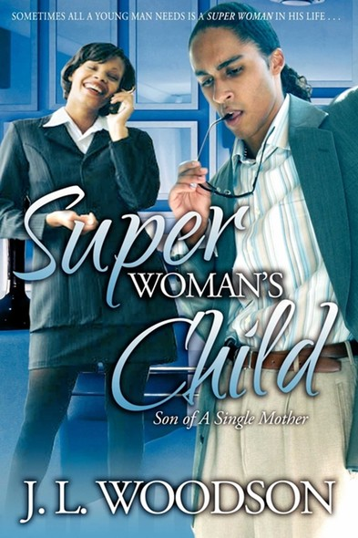 Superwoman's Child : Son of a Single Mother