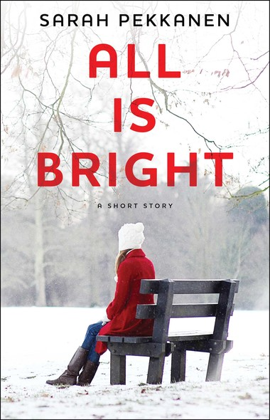 All Is Bright : An eShort Story