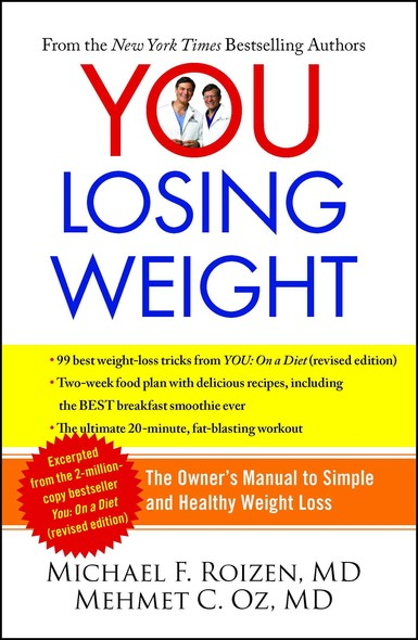 YOU: Losing Weight : The Owner's Manual to Simple and Healthy Weight Loss