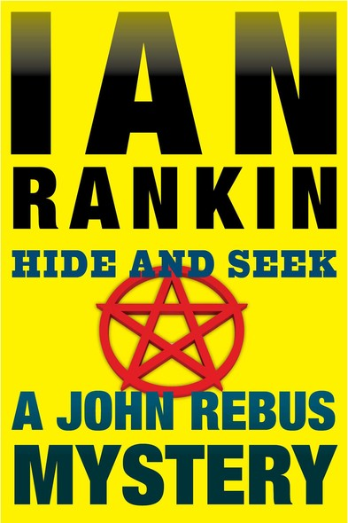 Hide and Seek : An Inspector Rebus Mystery