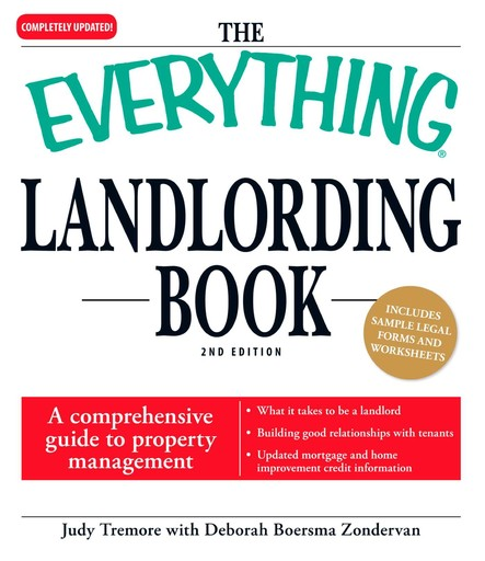 The Everything Landlording Book : A comprehensive guide to property management
