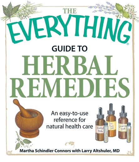 The Everything Guide to Herbal Remedies : An easy-to-use reference for natural health care