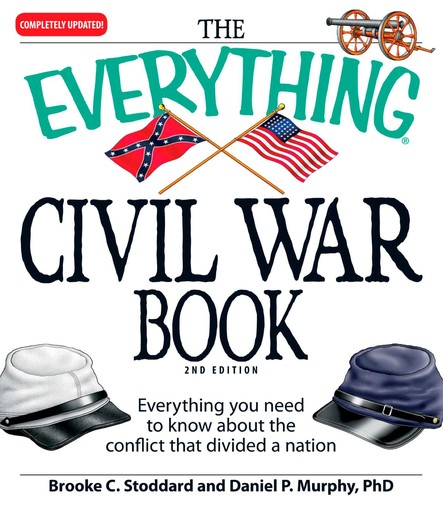 The Everything Civil War Book : Everything you need to know about the conflict that divided a nation