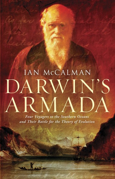 Darwin's Armada : Four Voyagers to the Southern Oceans and Their Battle for the Theory of Evolution