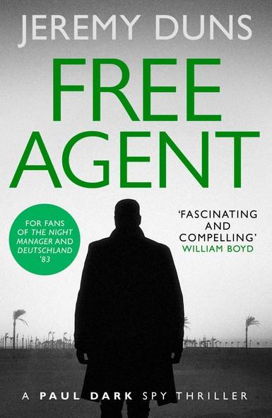 Free Agent (Paul Dark 1) : Forget Bond. Forget Bourne. Discover Dark.