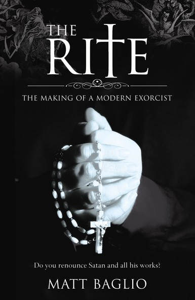 The Rite : The Making of a Modern Day Exorcist