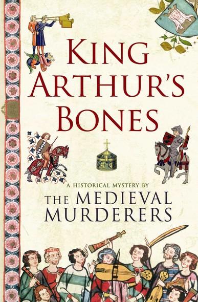King Arthur's Bones