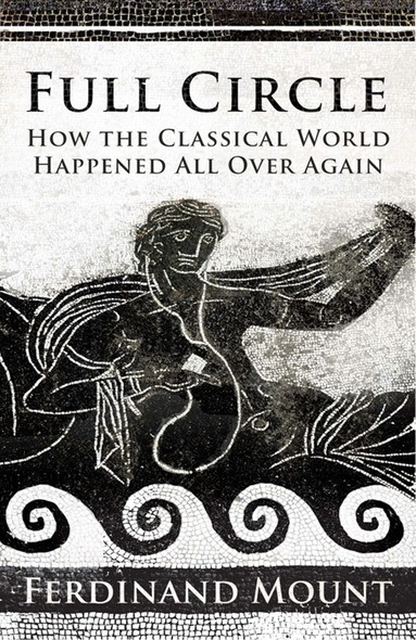 Full Circle : How the Classical World Came Back to Us