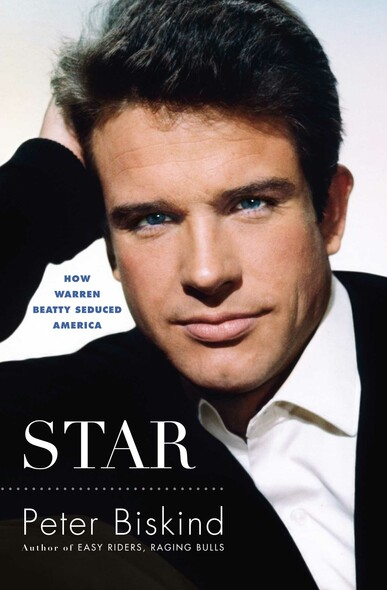 Star : The Life and Wild Times of Warren Beatty