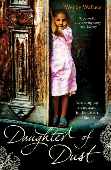 Daughter of Dust : Growing up an Outcast in the Desert of Sudan