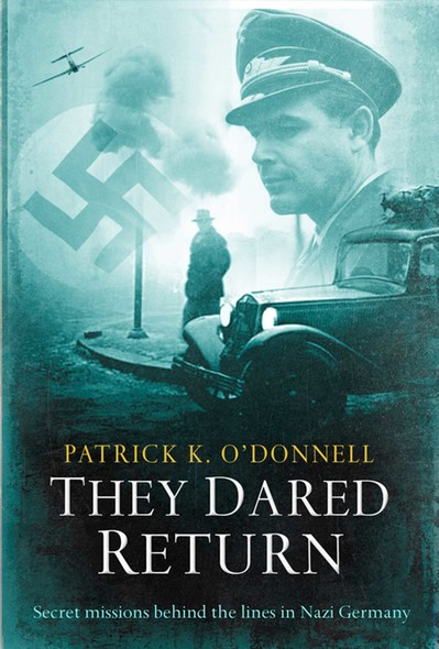 They Dared Return : An extraordinary true story of revenge and courage in Nazi Germany