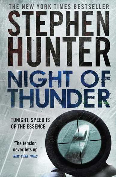 Night of Thunder : A Bob Lee Swagger sniper thriller!