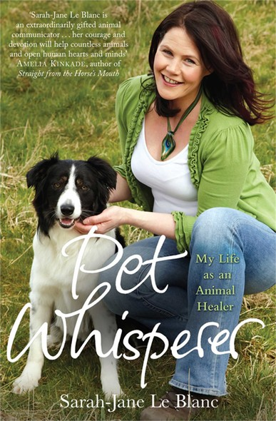 Pet Whisperer : My Life as an Animal Healer
