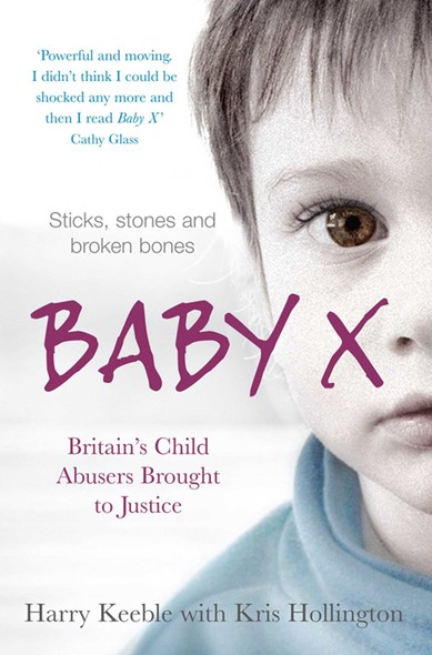 Baby X : Britain's Child Abusers Brought to Justice
