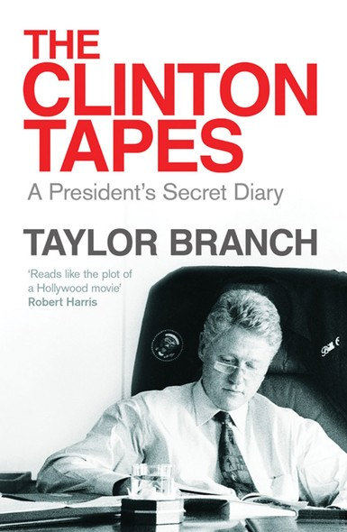 The Clinton Tapes : Wrestling History in the White House