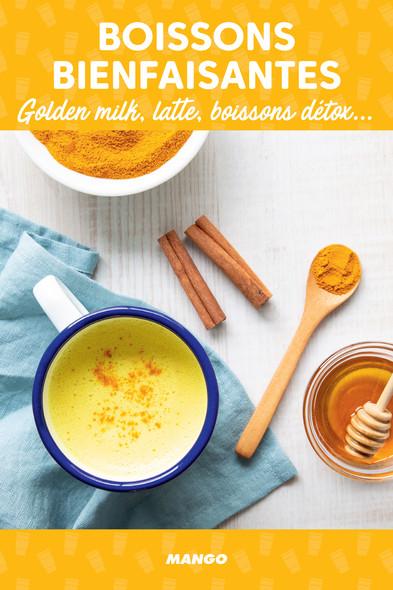 Boissons bienfaisantes : Golden milk, latte, boissons détox...