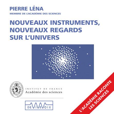 Nouveaux instruments, nouveaux regards sur l'Univers