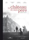 Le Château de mon père : Versailles ressuscité