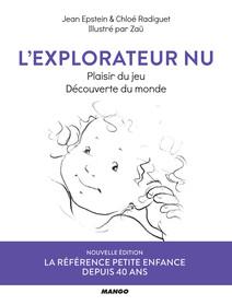 L'explorateur nu : Plaisir du jeu, découverte du monde | Epstein, Jean