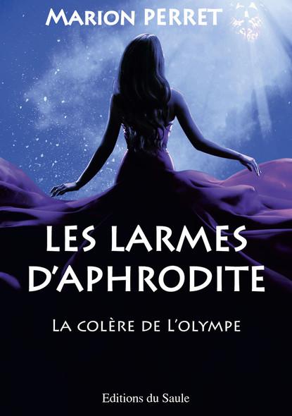 Les larmes d'Aphrodite : La colère de l'Olympe