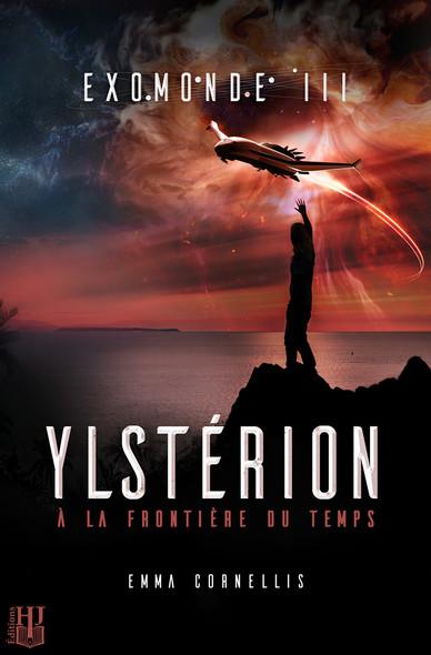Exomonde - Livre III : Ylstérion, à la frontière du temps