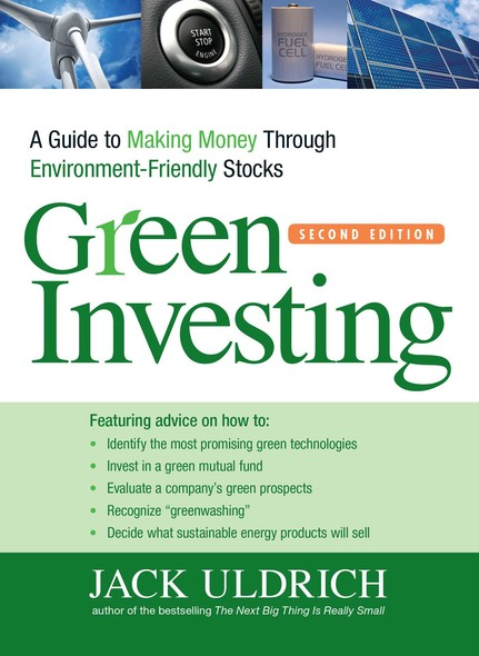 Green Investing : A Guide to Making Money through Environment Friendly Stocks
