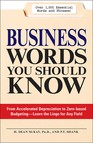 Business Words You Should Know : From accelerated Depreciation to Zero-based Budgeting - Learn the Lingo for Any Field