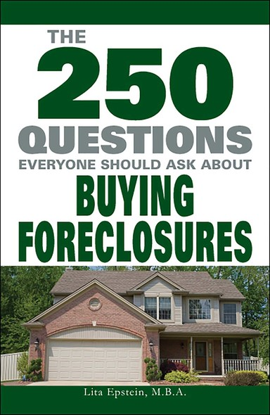 The 250 Questions Everyone Should Ask about Buying Foreclosures