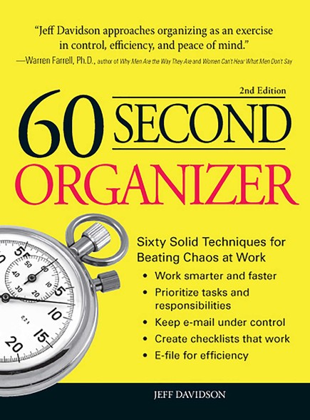 60 Second Organizer : Sixty Solid Techniques for Beating Chaos at Work