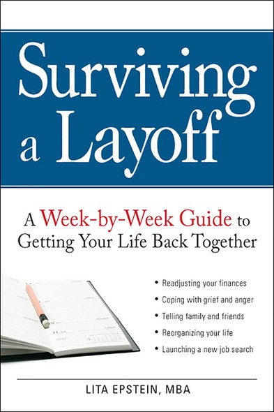 Surviving a Layoff : A Week-by-Week Guide to Getting Your Life Back Together
