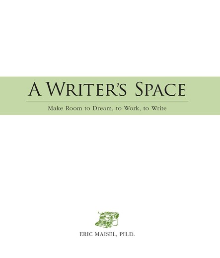 A Writer's Space : Make room to dream, to work, to write