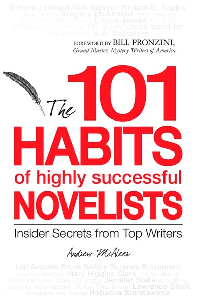101 Habits of Highly Successful Novelists : Insider Secrets from Top Writers
