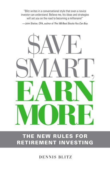 Save Smart, Earn More : The New Rules for Retirement Investing