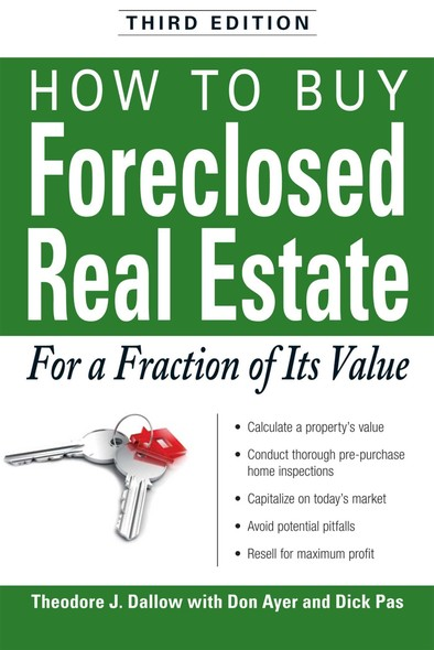 How to Buy Foreclosed Real Estate : For a Fraction of Its Value