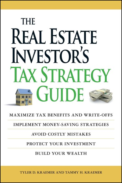 The Real Estate Investor's Tax Strategy Guide : Maximize tax benefits and write-offs, Implement money-saving strategies…Avoid costly mistakes,,Protect your investment.. Build your wealth