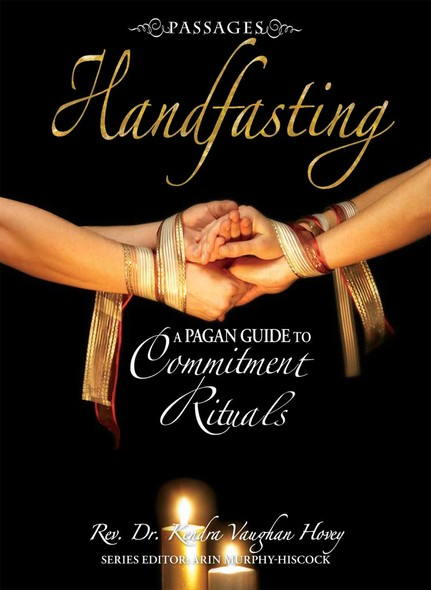Passages Handfasting : A Pagan Guide to Commitment Rituals