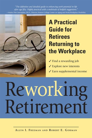 ReWORKing Retirement : A Practical Guide for Seniors Returning to Work