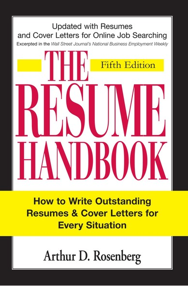 The Resume Handbook : How to Write Outstanding Resumes and Cover Letters for Every Situation