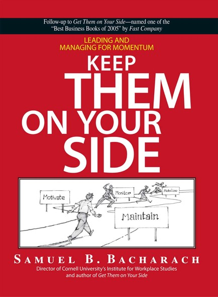 Keep them on your Side : Leading and Managing for Momentum