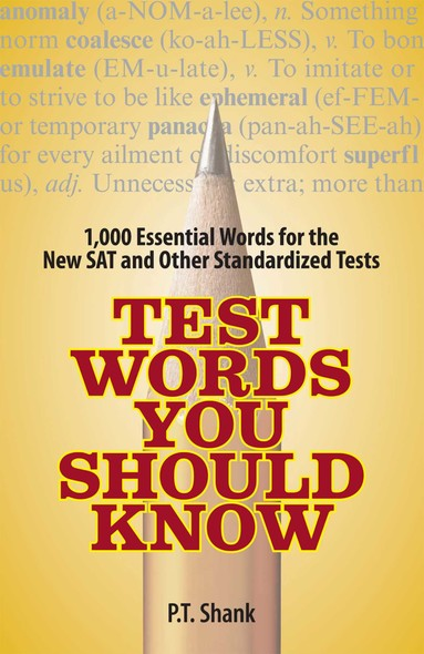 Test Words You Should Know : 1,000 Essential Words for the New SAT and Other Standardized Texts