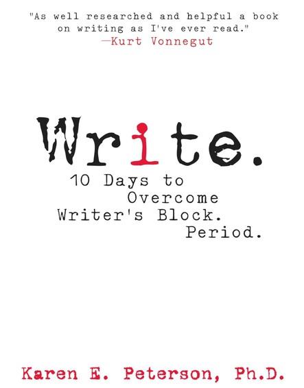 Write. : 10 Days to Overcome Writer's Block. Period.