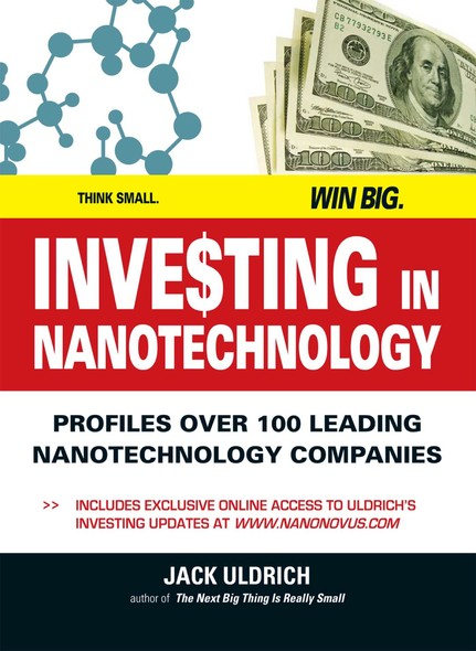 Investing In Nanotechnology : Think Small. Win Big