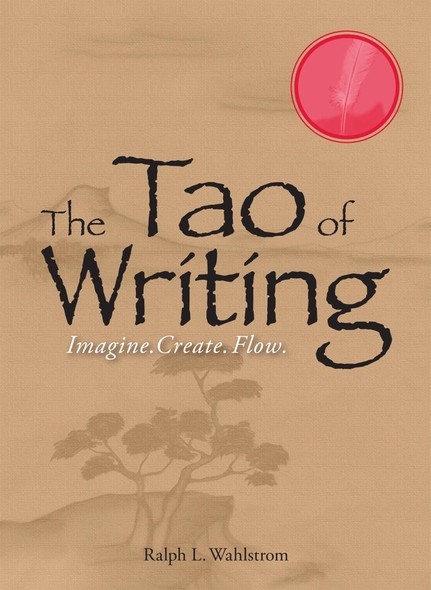 The Tao Of Writing : Imagine. Create. Flow.