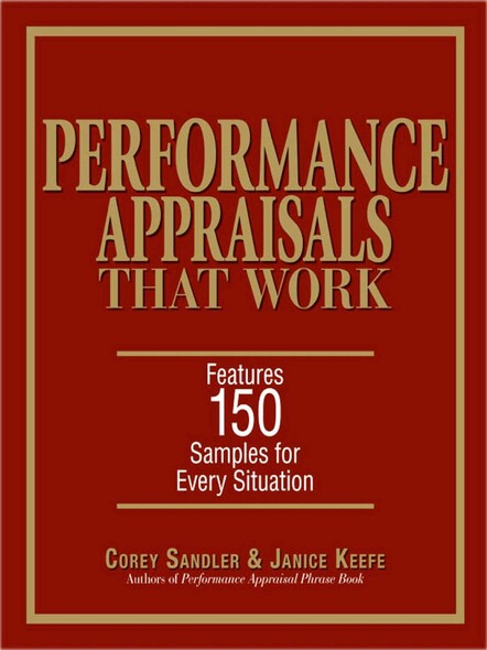 Performance Appraisals That Work : Features 150 Samples for Every Situation